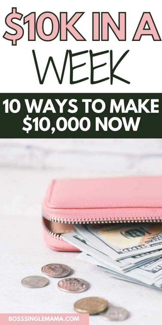 how to make 10k in a week